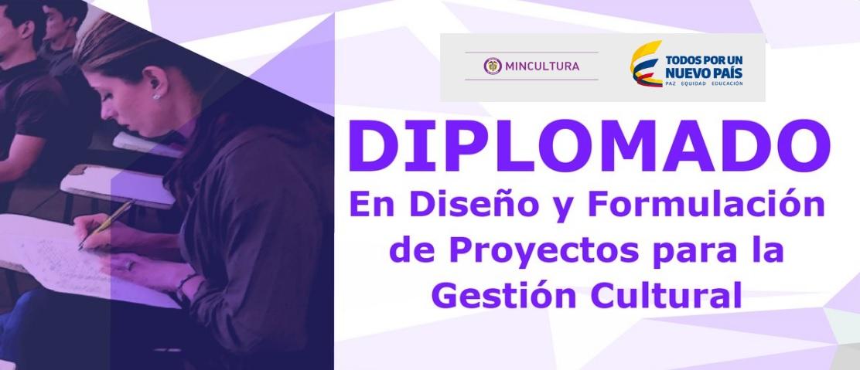 diplomado-en-diseno-y-formulacion-de-proyectos-para-la-gestion-cultural-2017-mincultura